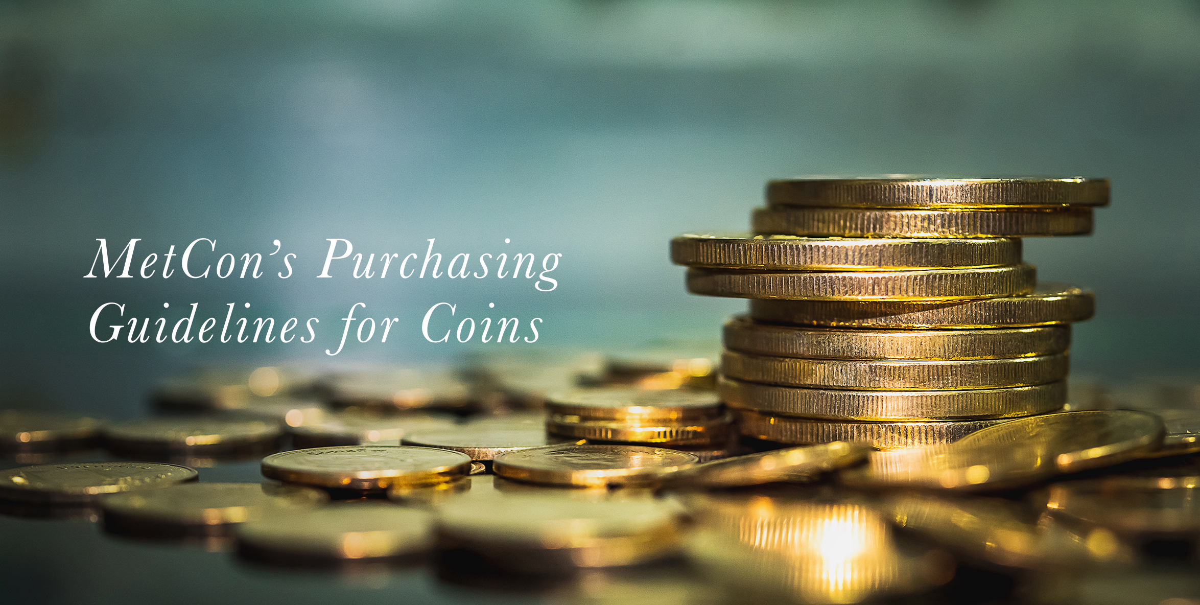 MetCon's Purchasing Guidelines for Coins